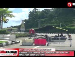 VIDEO: Antisipasi Varian Baru,PMI dari Malaysia Diperiksa